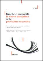 Immagine di Banche e immobili: la nuova disciplina delle procedure esecutive