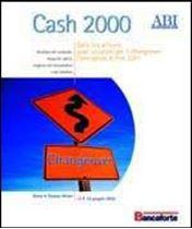 Immagine di Cash 2000. Dalla lira all'euro, quali soluzioni per il Changeover: l'emergenza di fine 2001. Atti del Convegno ABI 15 e 16 giugno 2000