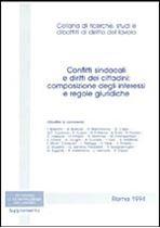 Immagine di Conflitti sindacali e diritti dei cittadini: composizione degli interessi e regole giuridiche