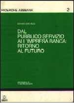Immagine di Dal pubblico servizio all'impresa Banca: ritorno al futuro