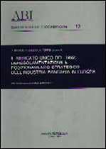 Immagine di Il Mercato Unico del 1992: deregolamentazione e posizionamento strategico dell`industria bancaria in Europa