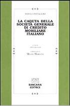 Immagine di La caduta della Società Generale di Credito Mobiliare Italiano
