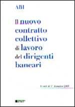 Immagine di Il contratto collettivo di lavoro dei dirigenti bancari