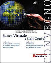 Immagine di Banca Virtuale e Call Center. Atti del Convegno ABI del 13 e 14 dicembre 1999
