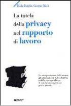 Immagine di La tutela della privacy nel rapporto di lavoro