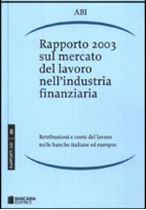 Immagine di Rapporto 2003 sul mercato del lavoro nell'industria finanziaria