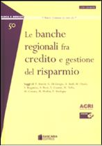 Immagine di Le banche regionali fra credito e gestione del risparmio