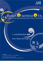 Immagine di Banca & Impresa & PA - Atti della X CONVENTION ABI del 6 e 7 novembre 2006