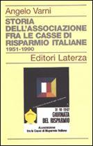 Immagine di Storia dell'associazione fra le casse di risparmio italiane 1951-1990