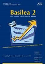 Immagine di BASILEA 2 - Cosa devono fare le banche adesso  - Atti del convegno del 22 e 23 gennaio 2007