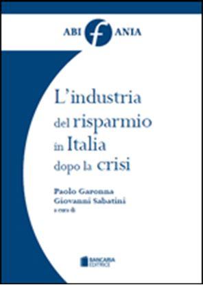 Immagine di L'industria del risparmio in Italia dopo la crisi