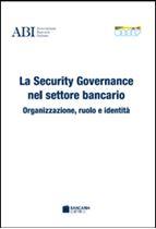 Immagine di La Security Governance nel settore bancario