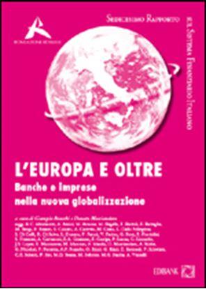 Immagine di L'Europa e oltre - Banche e imprese nella nuova globalizzazione