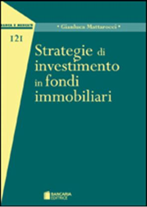 Immagine di Strategie di investimento in fondi immobiliari
