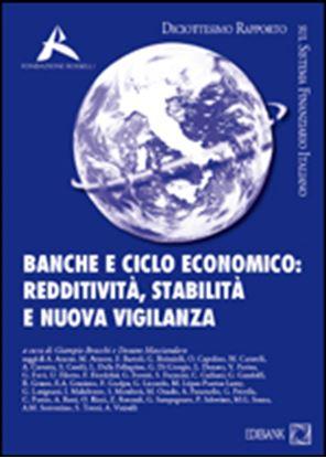 Immagine di Banche e ciclo economico: redditività, stabilità e nuova vigilanza