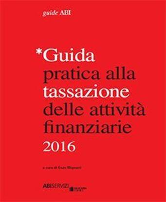 Immagine di Guida pratica alla tassazione delle attività finanziarie 2016