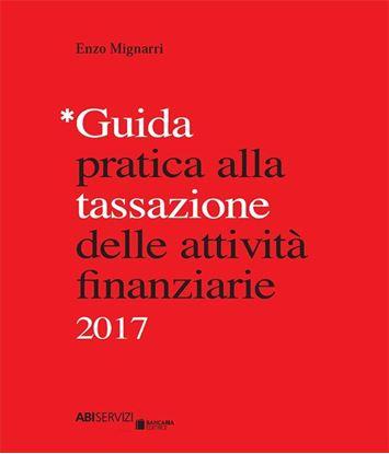 Immagine di Guida pratica alla tassazione delle attività finanziarie 2017