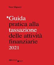 Immagine di Guida pratica alla tassazione delle attività finanziarie 2021